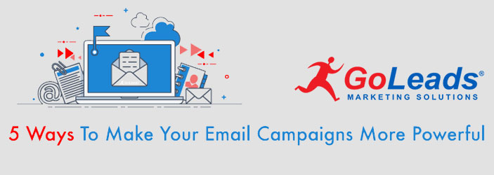 5 Ways to Make Your Email Campaigns More Powerful